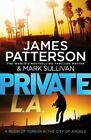 PRIVATE L.A BY JAMES PATTERSON, PAPERBACK, NEW BOOK (B FORMAT)