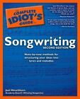 The Complete Idiot's Guide: Complete Idiots Guide to Songwriting by Joel Hirschhorn (2004, Paperback)