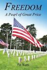 Freedom - a Pearl of Great by Pat Watts 9781608625635 Hardback 2014