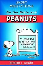 Short Meditations on the Bible and Peanuts by Robert L. Short (1990, Paperback)