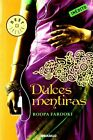 Dulces Mentiras/ Bitter Sweets 9788483469590 by Roopa Farooki Paperback