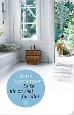 Ingemarsson, Kajsa - Es ist nie zu spät für alles: Roman