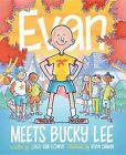 Evan Meets Bucky Lee by Julie Van Elswyk (Hardback, 2015)