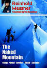 The Naked Mountain by Reinhold Messner (Paperback, 2005)