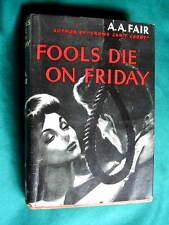 Erle Stanley Gardner FOOLS DIE ON FRIDAY - A A Fair, RARE 1st w/ dj 1947, $500+