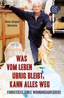 Was vom Leben übrig bleibt, kann alles weg von Fred Sellin und Hans-Jürgen Heinicke (2012, Taschenbuch)