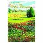Wild Flowers of Faith Evelyn Ricks Walker Authorhouse Hardback 9781403318336