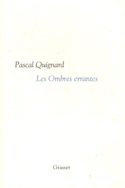 PASCAL QUIGNARD LES OMBRES ERRANTES GONCOURT + PARIS POSTER GUIDE
