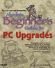 Lee and Hudspeth Teach PC Upgrades by Lee Hudspeth, Timothy-James Lee (Paperback, 2000)