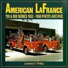 American la France 700 and 800 Series, 1953-58 by Lawrence E. Phillips (Paperback, 1999)