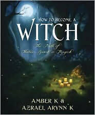 How to Become a Witch by Amber K, Azrael Arynn K