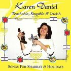 Teachable, Singable and Jewish: Songs for Shabbat and Holidays by Karen Daniel (Singer/Songwriter) (CD, Jun-2003, Amethyst Music)