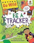 Be a Tracker by Chris Oxlade (Hardback, 2015)