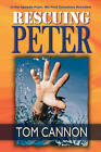 Rescuing Peter: In Peter, We Find Ourselves Revealed by Tom Cannon (Paperback / softback, 2009)