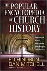 The Popular Encyclopedia of Church History: The People, Places, and Events That Shaped Christianity by Edward E. Hindson, Dan Mitchell (Hardback, 2013)