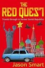 The Red Quest: Travels Through 22 Former Soviet Republics by Jason Smart (Paperback / softback, 2013)