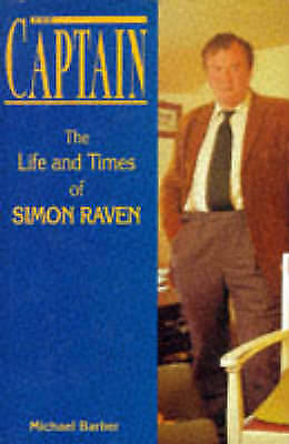 1 of 1 - The Captain: The Life and Times of Simon Raven by Barber, Michael