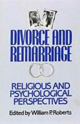 Divorce and Remarriage : Religious and Psychological Perspectives, Paperback ...