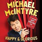 Happy & Glorious by Michael McIntyre (CD, Nov-2015, Redbush Entertainment)