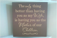 Personalized wood sign w vinyl quote The only thing better wife mother children
