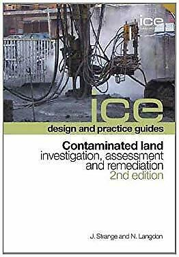 Contaminated Land : Investigation, Assessment and Remediation by Strange, Jo