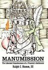 Manumission: The Liberated Consciousness of a Prison(er) Abolitionist by Ralph C III Hamm (Hardback, 2012)