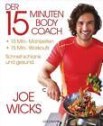 Der 15-Minuten-Body-Coach von Joe Wicks (2016, Taschenbuch)