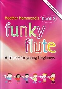Wind & Woodwinds Funky Flute Book 2 Hammond Pupil's Book & Cd* Non-Ironing