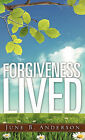 Forgiveness Lived by June B Anderson (Paperback / softback, 2010)