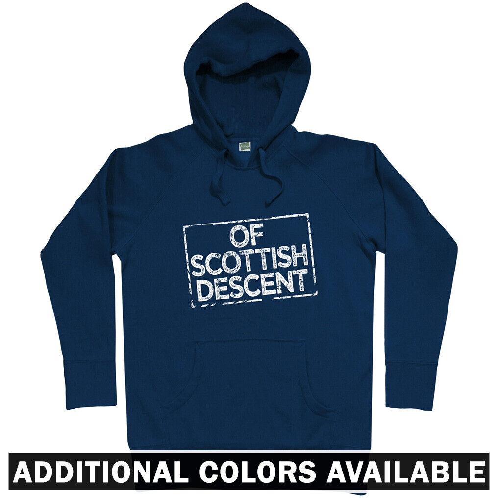 Of Scottish Descent Hoodie - Hoody Men S-3XL - Scotland Scots Glasgow Edinburgh