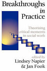 Breakthroughs in Practice: Theorising Critical Moments in Social Work by Lindsey Napier, Jan Fook (Hardback, 2000)