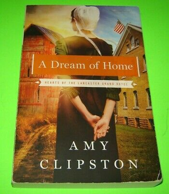 Amish A Dream Of Home Hearts Of Lancaster Grand Hotel 3 Amy Clipston Ebay