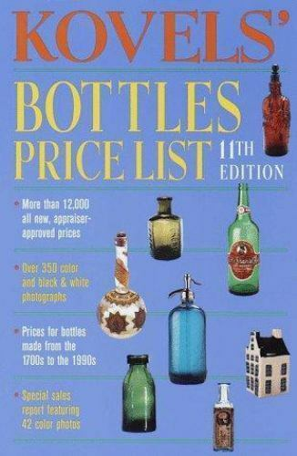 Kovels' Bottles Price List, 11th Edition (Kovel's Bottle Price List) by Kovel,