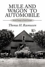 Mule and Wagon to Automobile : Social Change in North Georgia by Thomas H....