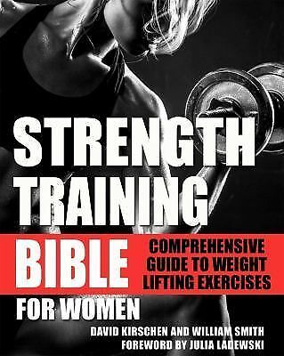Strength Training Bible for Women by David Kirschen and William Smith (2015,...