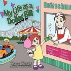 My Life as a Dollar Bill by Sanjini Bhakta 9781452061528 Paperback 2010