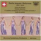 """Emile Jaques-Dalcroze - Émile Jaques-Dalcroze: Suite de danses; Poème alpestre; """"La Suisse est belle"""" Variations; Suite de (2016)"""