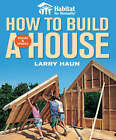 How to Build a House by Larry Haun (Paperback, 2008)