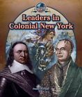 Leaders in Colonial New York by Daniel R Faust (Hardback, 2014)