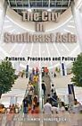 The City in Southeast Asia: Patterns, Processes and Policy by Peter J. Rimmer, Howard Dick (Paperback, 2009)