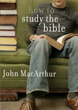 How to Study the Bible by John MacArthur (2009, Paperback, New Edition)