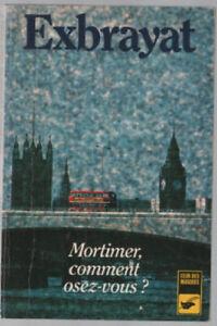 Mortimer-comment-osez-vous-Exbrayat-Charles-Etat-correct