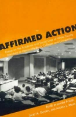 Affirmed Action : Essays on the Academic and Social Lives of White Fac-ExLibrary