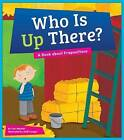 Who Is Up There?: A Book about Prepositions by Cari Meister (Hardback, 2016)