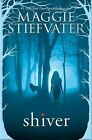 Shiver by Maggie Stiefvater (Paperback / softback, 2014)