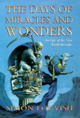 The Days Of Miracles And Wonders: An Epic Of The New World Disorder: An Epic of