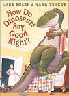 How Do Dinosaurs Say Good Night? by Jane Yolen (Paperback, 2003)