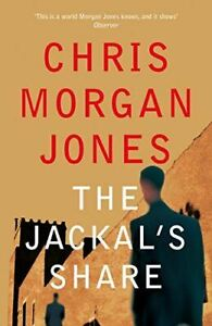The Jackal's Share (The Ben Webster Spy Series), Chris Morgan Jones, Like New, H