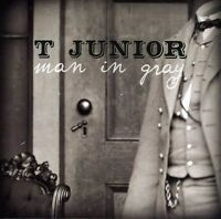 T. Junior - Man In Gray [new Cd] on Sale