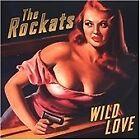 Rockats - Wild Love (2004)